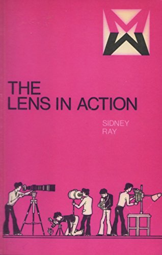 The lens in action (Media manuals): Ray, Sidney F