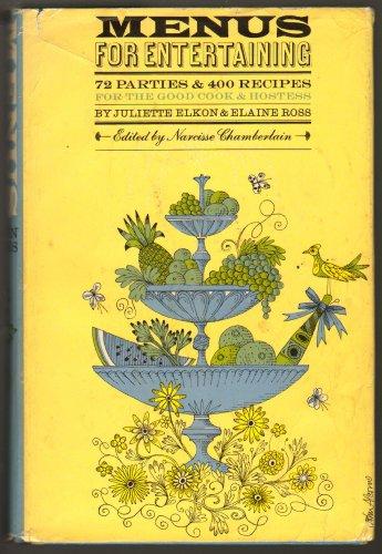 Menus for Entertaining: 72 Parties and 400: Juliette Elkon, Elaine