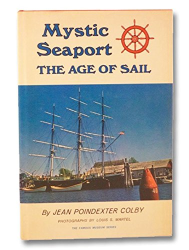 Mystic Seaport;: The Age of Sail (Famous: Jean Poindexter Colby;