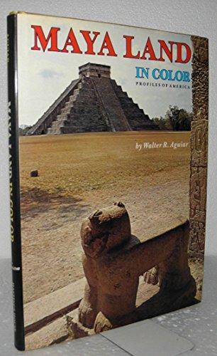 Maya Land in Color (Profiles of America Ser.): Aguiar, Walter R.