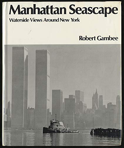 Manhattan Seascape Waterside Views around New York: Gambee, Robert