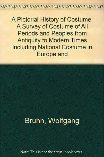 9780803858015: A Pictorial History of Costume; A Survey of Costume of All Periods and Peoples from Antiquity to Modern Times Including National Costume in Europe and (English and German Edition)