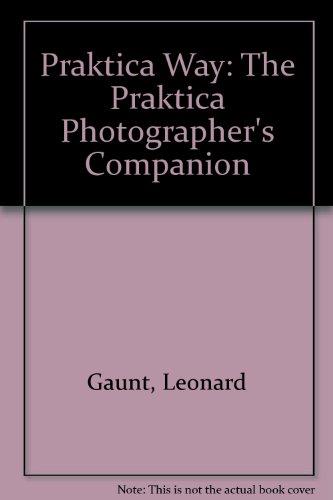 9780803858602: Praktica Way: The Praktica Photographer's Companion