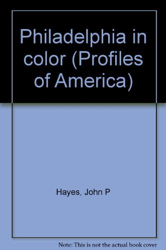 Philadelphia in Color (Profiles of America): Hayes, John Phillip