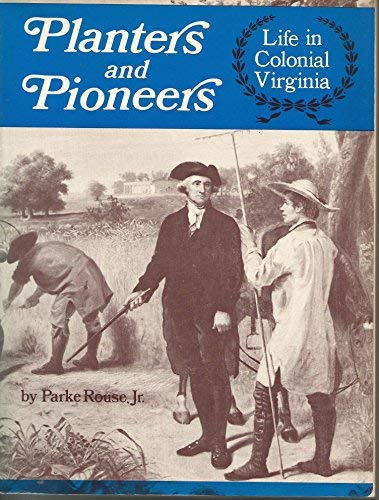 9780803859005: Planters and Pioneers: Life in Colonial Virginia