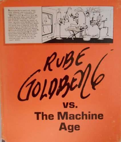9780803863057: Rube Goldberg Vs. the Machine Age; A Retrospective Exhibition of His Work With Memoirs and Annotations