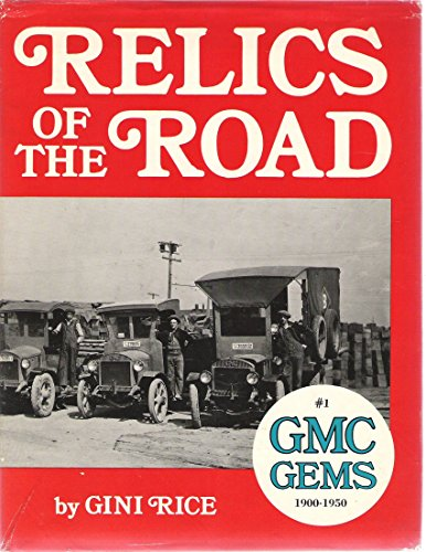 Relics of the Road: #1 GMC Gems: Rice, Gini