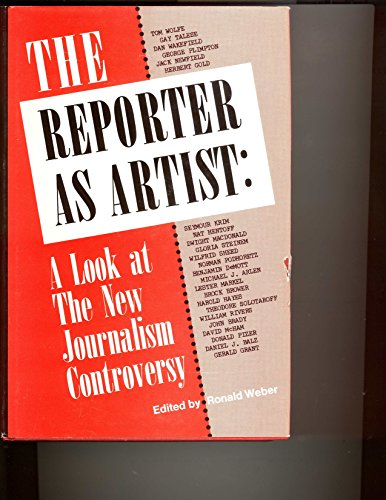 9780803863330: The Reporter As Artist: Readings on the New Journalism Controversy. (Communication Arts Books)