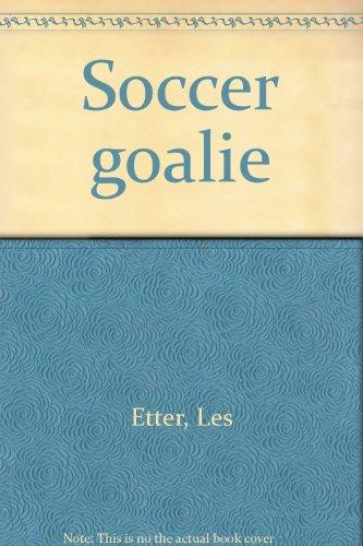 Soccer goalie: Etter, Les