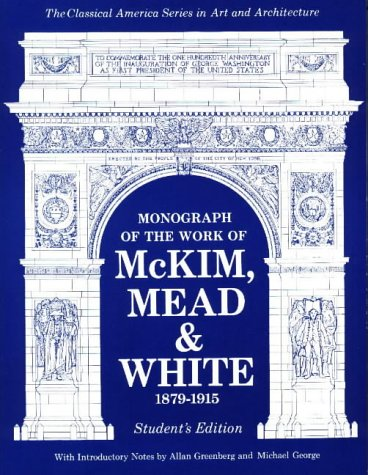 9780803867758: Monograph of the Work of McKim, Mead & White 1879-1915 (CLASSICAL AMERICA SERIES IN ART AND ARCHITECTURE)