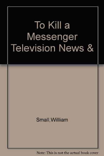 9780803870949: To Kill a Messenger Television News & The Real World