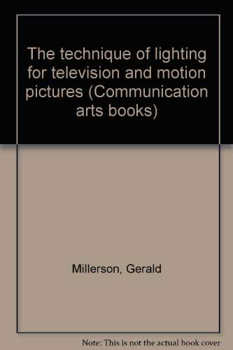 9780803871106: The technique of lighting for television and motion pictures (Communication arts books)