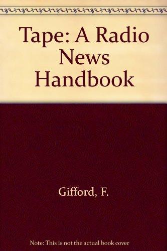 9780803871625: Tape: A Radio News Handbook
