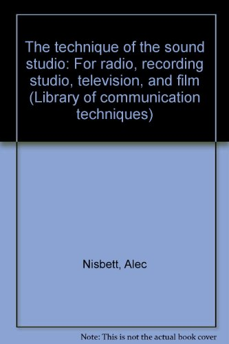 9780803872035: The technique of the sound studio: For radio, recording studio, television, and film (Library of communication techniques)