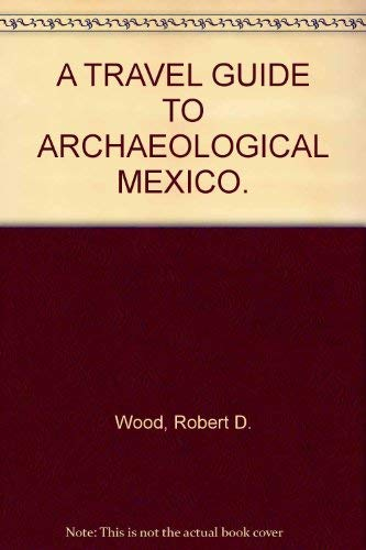 9780803872066: A travel guide to archaeological Mexico