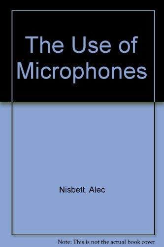 9780803874985: The Use of Microphones (Media Manuals)