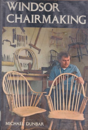 Windsor chairmaking: Dunbar, Michael