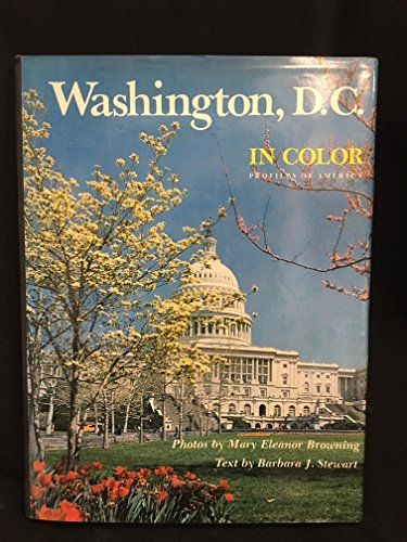 Washington, D.C. in color: A collection of color photographs (Profiles of America): Browning, Mary ...