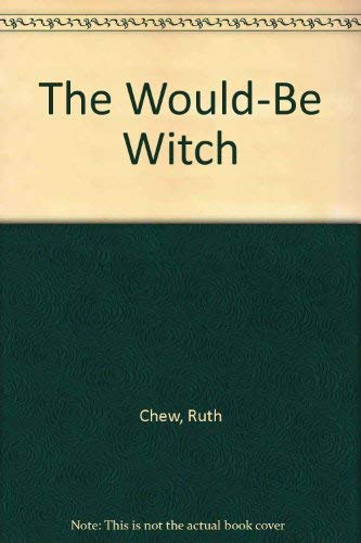 The Would-Be Witch (0803880847) by Chew, Ruth