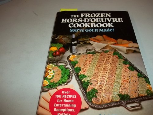THE FROZEN HORS-D'OEUVRE COOKBOOK You've Got it Made !