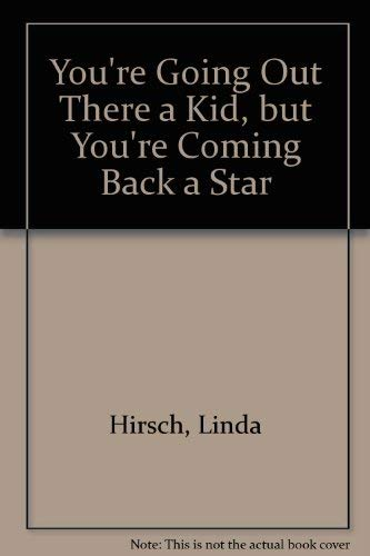 9780803886032: You're Going Out There a Kid, but You're Coming Back a Star
