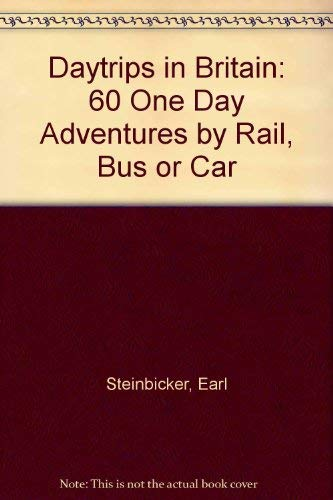 9780803893016: Daytrips in Britain: 60 One Day Adventures by Rail, Bus or Car