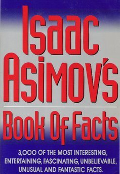 9780803893474: Isaac Asimov's Book of Facts: 3000 of the Most Entertaining, Interesting, Fascinating, Unusual and Fantastic Facts