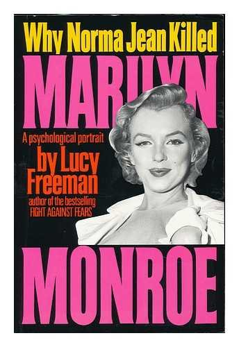 Why Norma Jean Killed Marilyn Monroe: Lucy Freeman