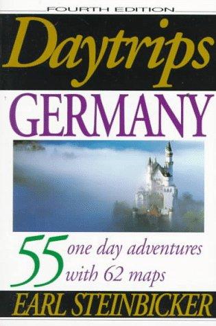 Daytrips Germany (4th Edition): Earl Steinbicker
