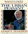 9780803893702: The Urban Peasant: Recipes from the Popular Television Cooking Series