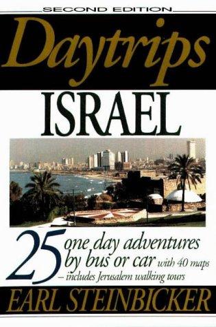Daytrips Israel: 25 Trips by Bus or: Steinbicker, Earl