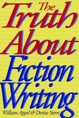 The Truth About Fiction Writing: Appel, William