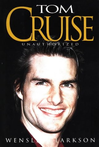 9780803894068: Tom Cruise: Unauthorized