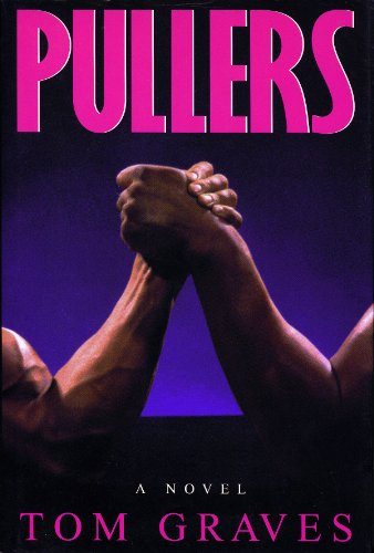 Pullers: A Novel: Graves, Tom
