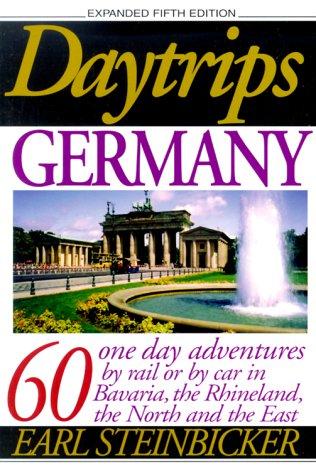 Daytrips Germany (5th Edition): 55 One Day: Earl Steinbicker