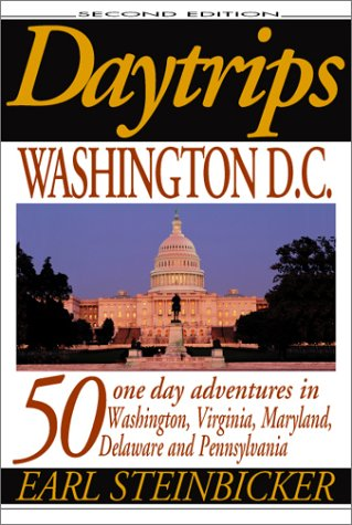 Daytrips Washington D.C (2nd Edition): 50 One-day: Earl Steinbicker