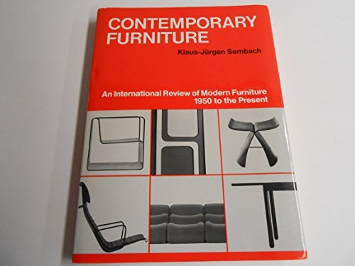 Contemporary Furniture: An International Review of Modern Furniture 1950 to the Present: Sembach, ...