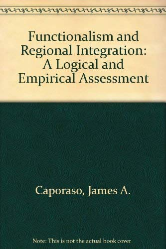 9780803901810: Functionalism and Regional Integration: A Logical and Empirical Assessment (Sage professional papers in international studies series, ser. no. 02-004)