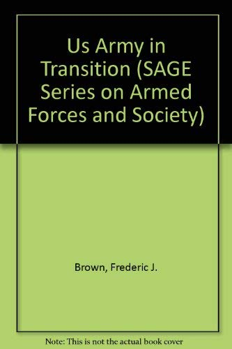 9780803902114: Us Army in Transition (SAGE Series on Armed Forces and Society)