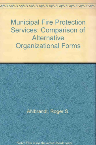 9780803902275: Municipal fire protection services: comparison of alternative organizational forms (Sage professional papers in administrative and policy studies)