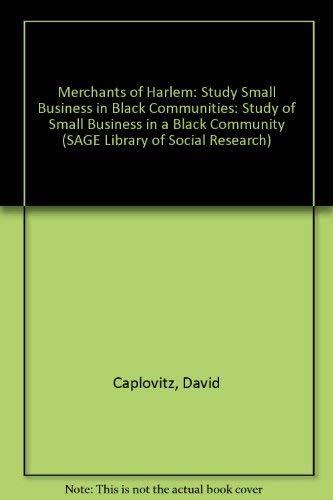 Merchants of Harlem: Study Small Business in: Caplovitz, David