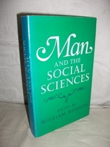 9780803903753: Man and the social sciences;: Twelve lectures delivered at the London School of Economics and Political Science tracing the development of the social sciences during the present century
