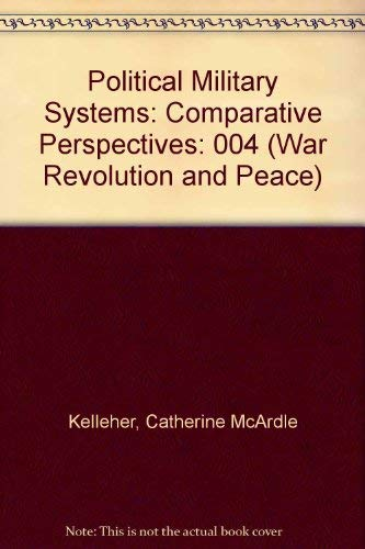 9780803904149: 004: Political Military Systems (War Revolution and Peace)