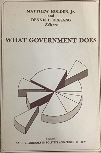 What Government Does (SAGE Yearbooks on Public Policy Studies).: Holden, Matthew