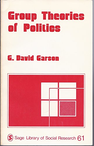 9780803905191: Group Theories of Politics (SAGE Library of Social Research)