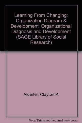 9780803905559: Learning From Changing: Organization Diagram & Development: Organizational Diagnosis and Development (SAGE Library of Social Research)