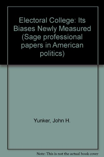 9780803905566: Electoral College: Its Biases Newly Measured (Sage professional papers in American politics ; ser. no. 04-031)
