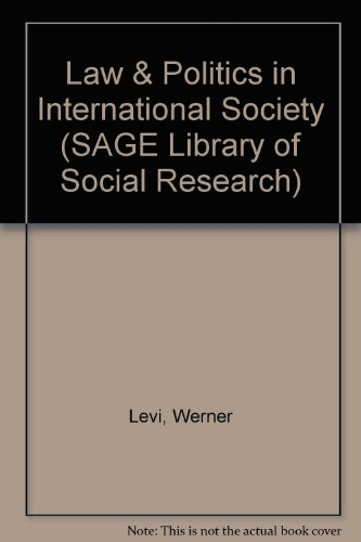 Law & Politics in International Society (SAGE Library of Social Research): Levi, Werner