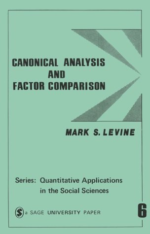 9780803906556: Canonical Analysis and Factor Comparison (Quantitative Applications in the Social Sciences)