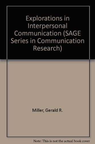 Explorations in Interpersonal Communication (SAGE Series in Communication Research): Gerald R. ...